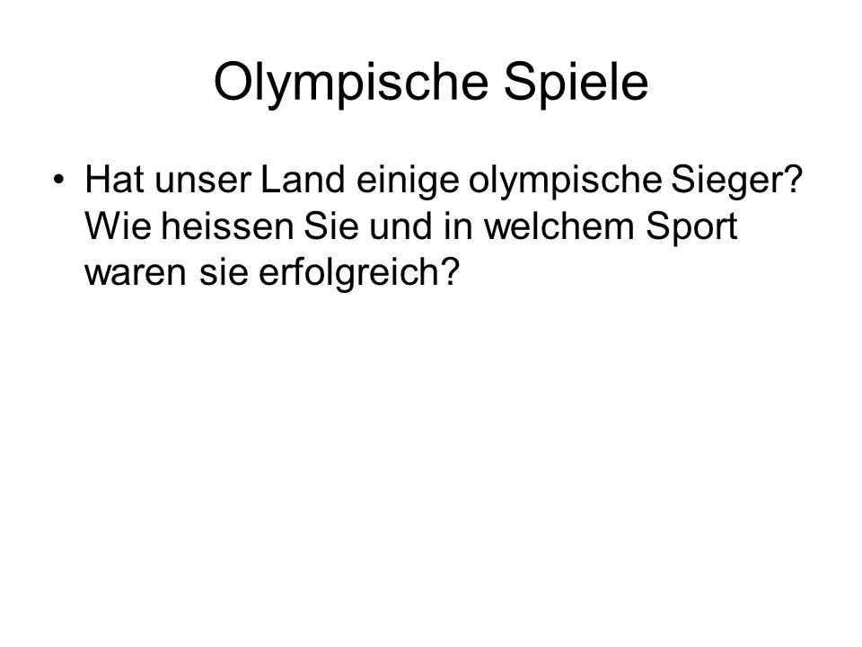 Olympische Spiele Hat unser Land einige olympische Sieger.