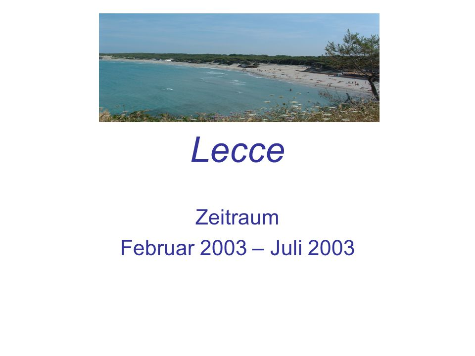Lecce Zeitraum Februar 2003 – Juli 2003
