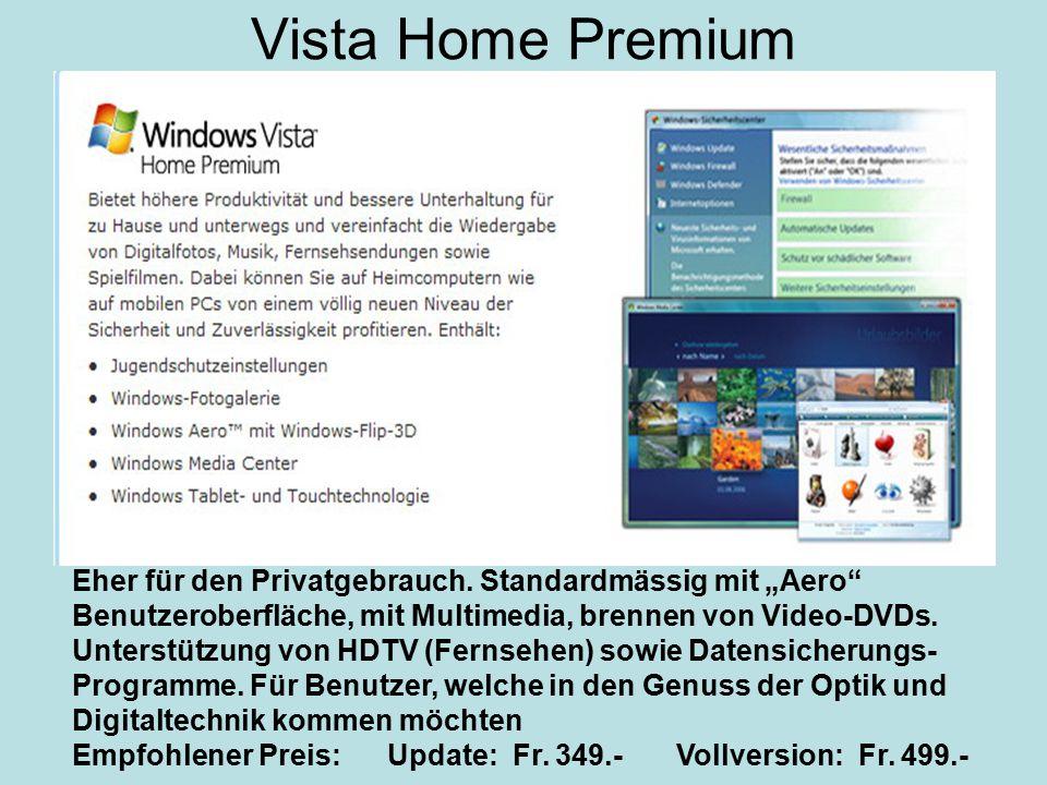 """Vista Home Premium Eher für den Privatgebrauch. Standardmässig mit """"Aero"""" Benutzeroberfläche, mit Multimedia, brennen von Video-DVDs. Unterstützung vo"""