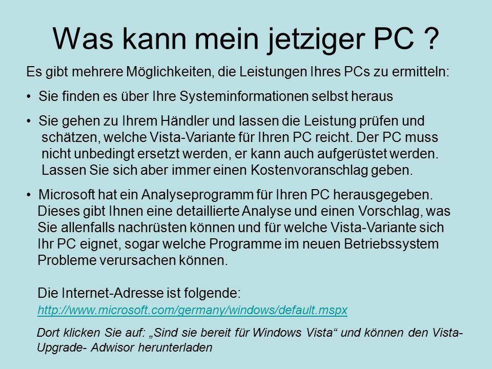 Was kann mein jetziger PC ? Es gibt mehrere Möglichkeiten, die Leistungen Ihres PCs zu ermitteln: Sie finden es über Ihre Systeminformationen selbst h