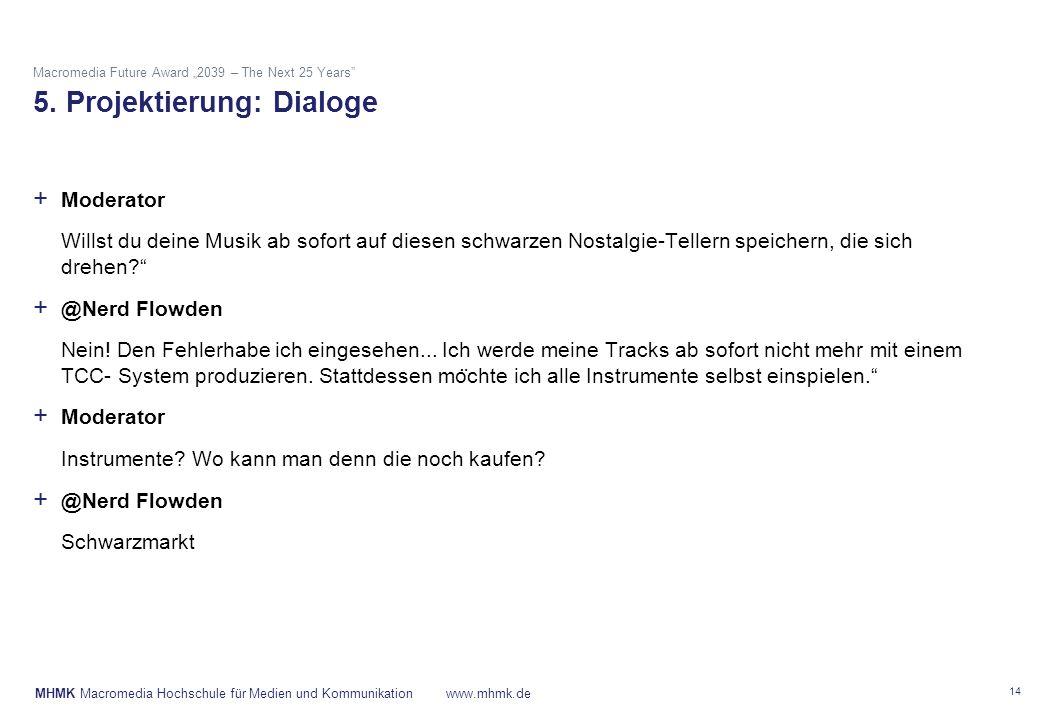 "MHMK Macromedia Hochschule für Medien und Kommunikationwww.mhmk.de Macromedia Future Award ""2039 – The Next 25 Years 5."