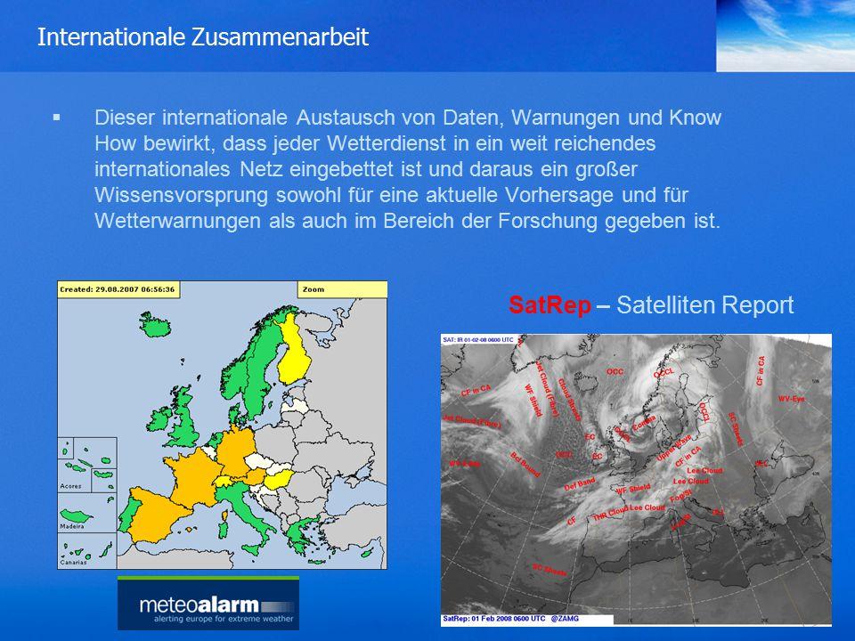 Internationale Zusammenarbeit  Dieser internationale Austausch von Daten, Warnungen und Know How bewirkt, dass jeder Wetterdienst in ein weit reichendes internationales Netz eingebettet ist und daraus ein großer Wissensvorsprung sowohl für eine aktuelle Vorhersage und für Wetterwarnungen als auch im Bereich der Forschung gegeben ist.