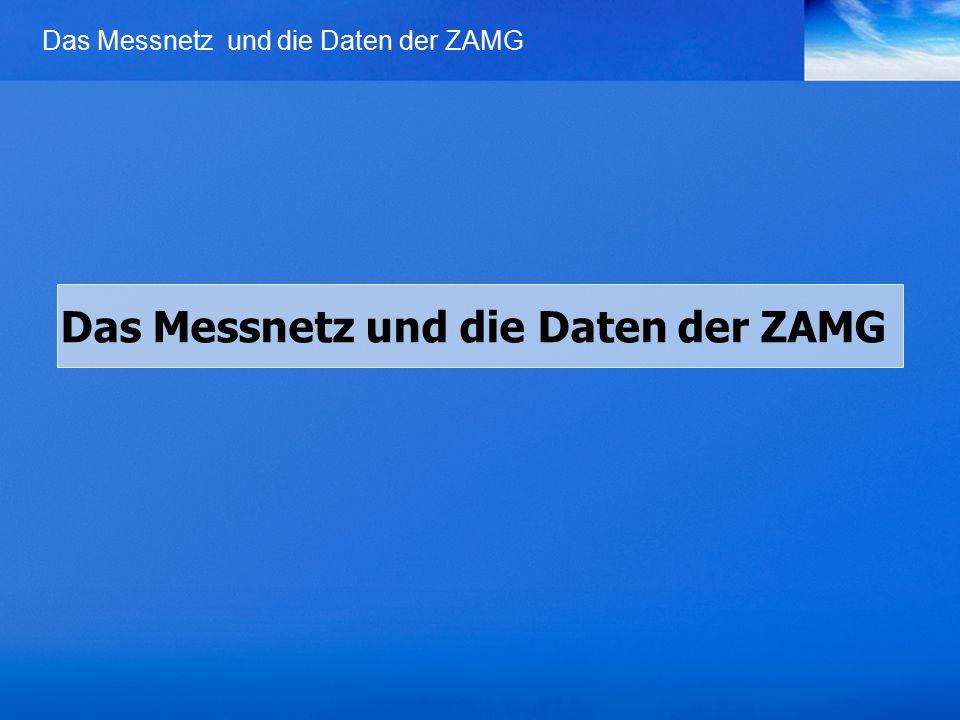 Das Messnetz und die Daten der ZAMG