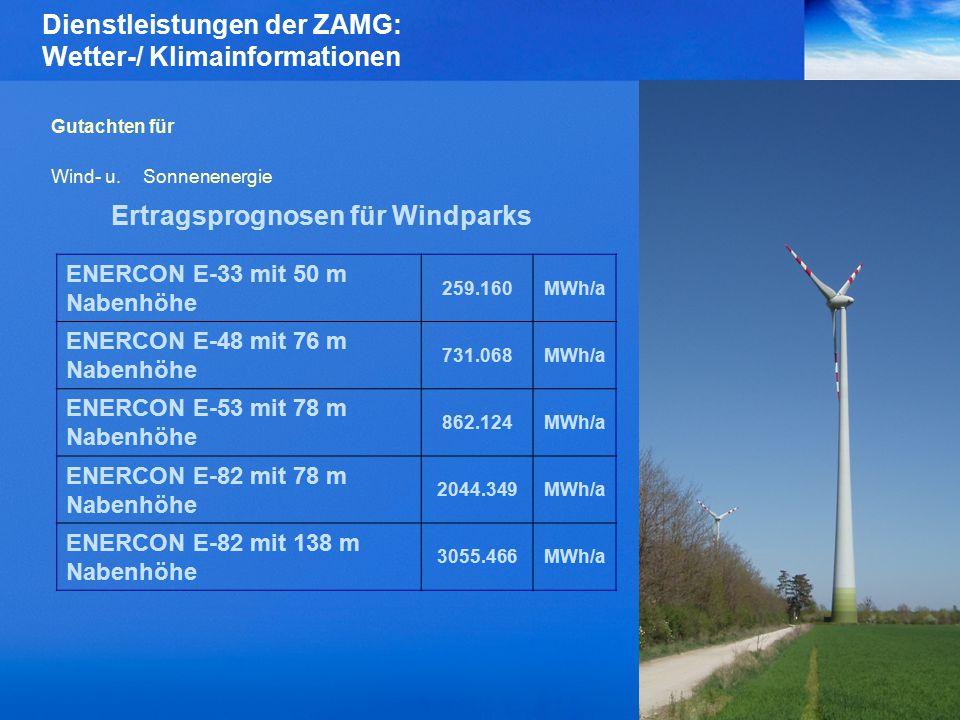 Dienstleistungen der ZAMG: Wetter-/ Klimainformationen Gutachten für Wind- u.