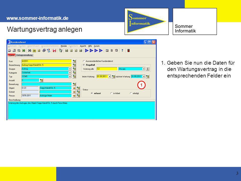 www.sommer-informatik.de 3 1. Geben Sie nun die Daten für den Wartungsvertrag in die entsprechenden Felder ein Wartungsvertrag anlegen 1