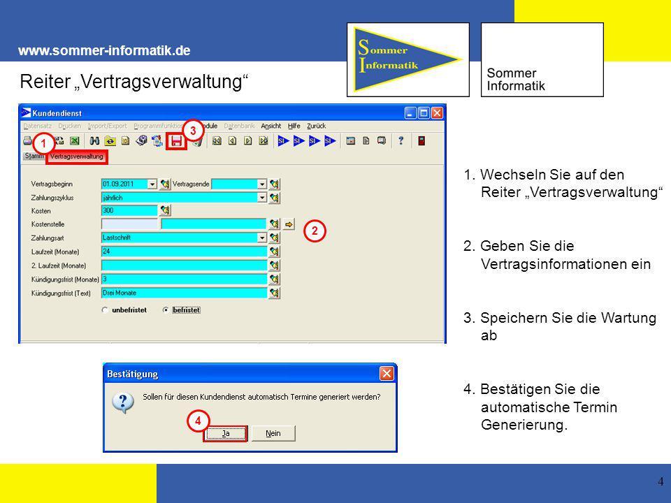 """www.sommer-informatik.de 4 1. Wechseln Sie auf den Reiter """"Vertragsverwaltung"""" 2. Geben Sie die Vertragsinformationen ein 3. Speichern Sie die Wartung"""