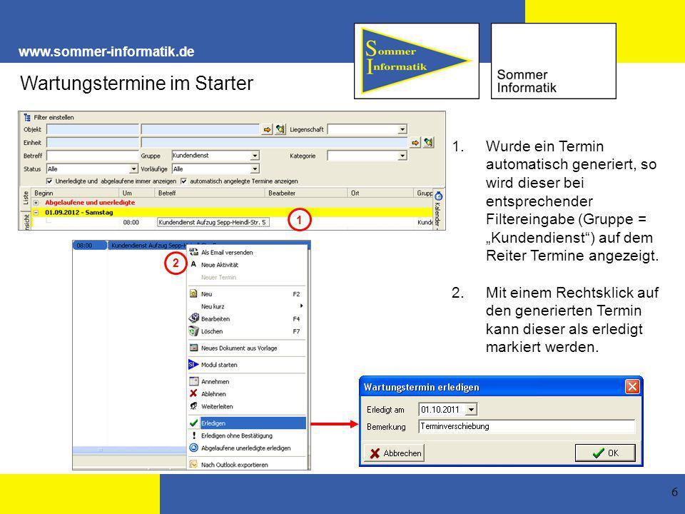 """www.sommer-informatik.de 6 Wartungstermine im Starter 1.Wurde ein Termin automatisch generiert, so wird dieser bei entsprechender Filtereingabe (Gruppe = """"Kundendienst ) auf dem Reiter Termine angezeigt."""
