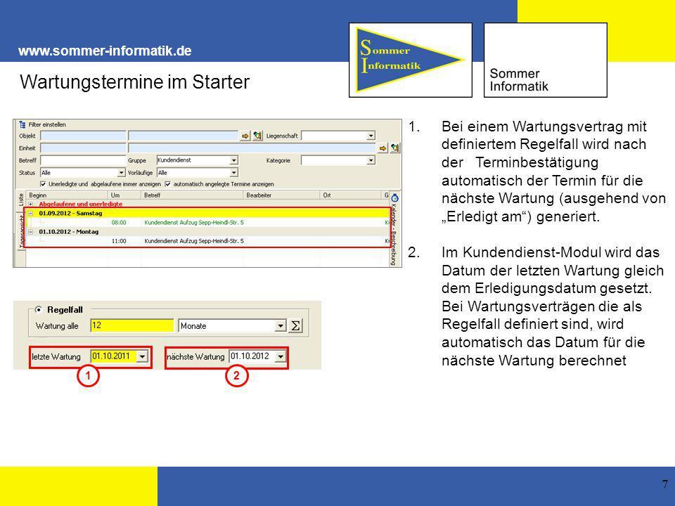 """www.sommer-informatik.de 7 Wartungstermine im Starter 1.Bei einem Wartungsvertrag mit definiertem Regelfall wird nach der Terminbestätigung automatisch der Termin für die nächste Wartung (ausgehend von """"Erledigt am ) generiert."""