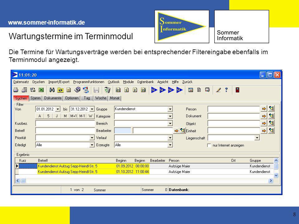 www.sommer-informatik.de 8 Wartungstermine im Terminmodul Die Termine für Wartungsverträge werden bei entsprechender Filtereingabe ebenfalls im Terminmodul angezeigt.