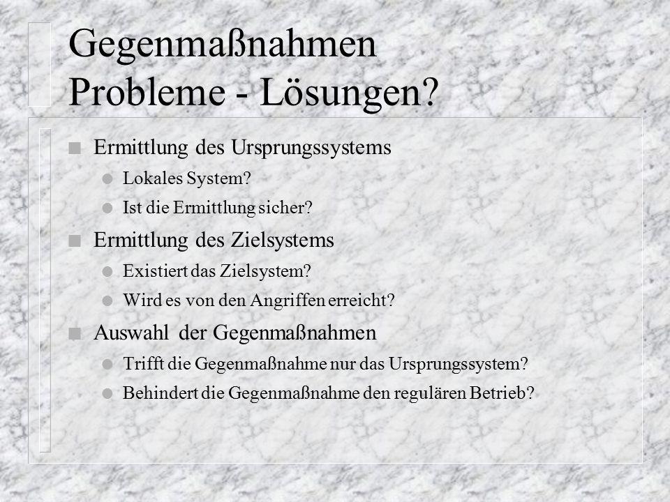 Gegenmaßnahmen Probleme - Lösungen. n Ermittlung des Ursprungssystems l Lokales System.