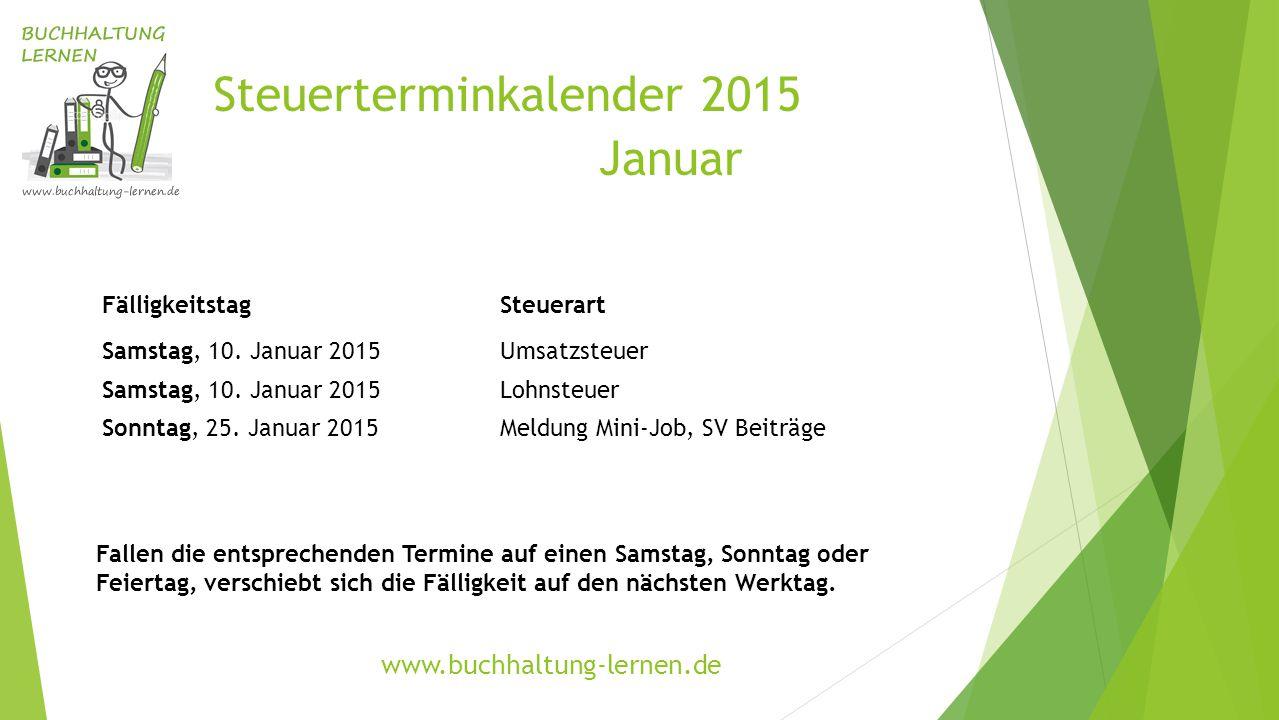Steuerterminkalender 2015 FälligkeitstagSteuerart Samstag, 10.