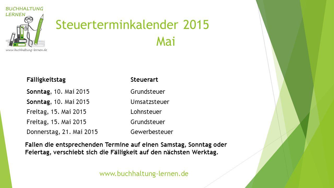 Steuerterminkalender 2015 Mai FälligkeitstagSteuerart Sonntag, 10.