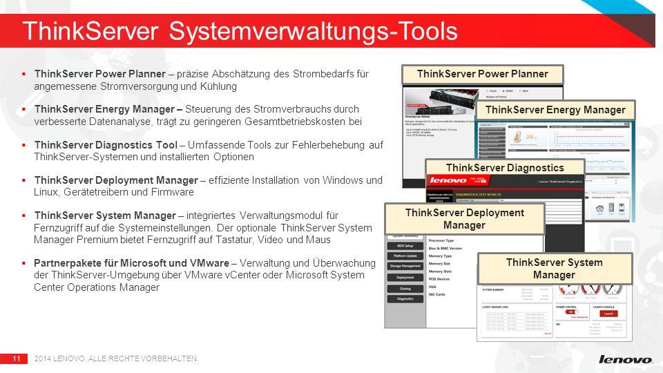 11  ThinkServer Power Planner – präzise Abschätzung des Strombedarfs für angemessene Stromversorgung und Kühlung  ThinkServer Energy Manager – Steuerung des Stromverbrauchs durch verbesserte Datenanalyse, trägt zu geringeren Gesamtbetriebskosten bei  ThinkServer Diagnostics Tool – Umfassende Tools zur Fehlerbehebung auf ThinkServer-Systemen und installierten Optionen  ThinkServer Deployment Manager – effiziente Installation von Windows und Linux, Gerätetreibern und Firmware  ThinkServer System Manager – integriertes Verwaltungsmodul für Fernzugriff auf die Systemeinstellungen.