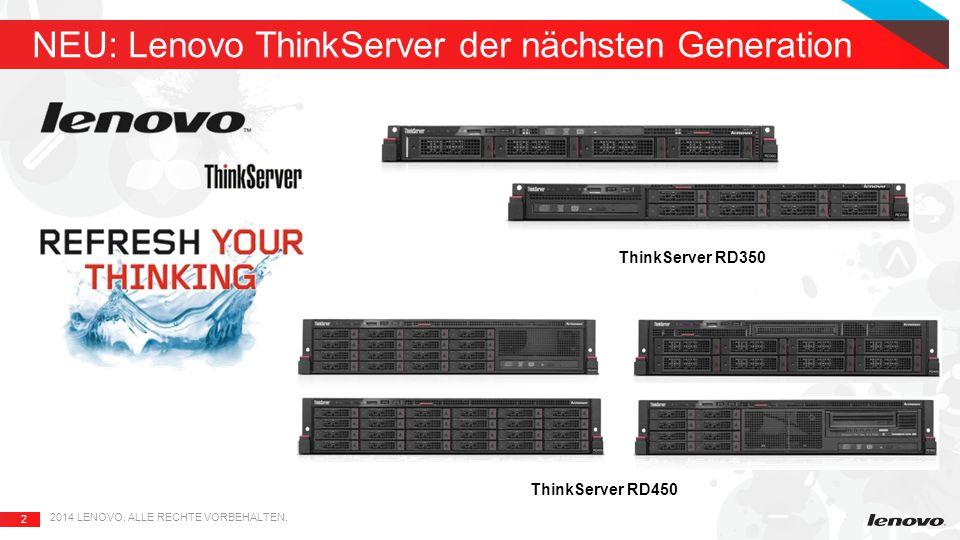 2 NEU: Lenovo ThinkServer der nächsten Generation 2014 LENOVO.