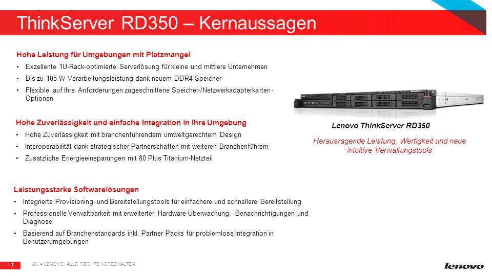 7 ThinkServer RD350 – Kernaussagen 2014 LENOVO. ALLE RECHTE VORBEHALTEN.