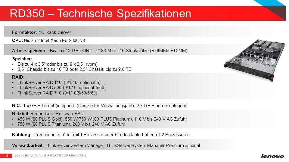 8 RD350 – Technische Spezifikationen 2014 LENOVO. ALLE RECHTE VORBEHALTEN.