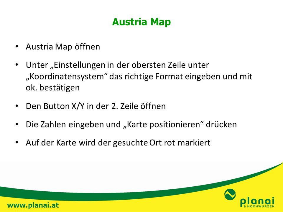 """www.planai.at Austria Map Austria Map öffnen Unter """"Einstellungen in der obersten Zeile unter """"Koordinatensystem das richtige Format eingeben und mit ok."""