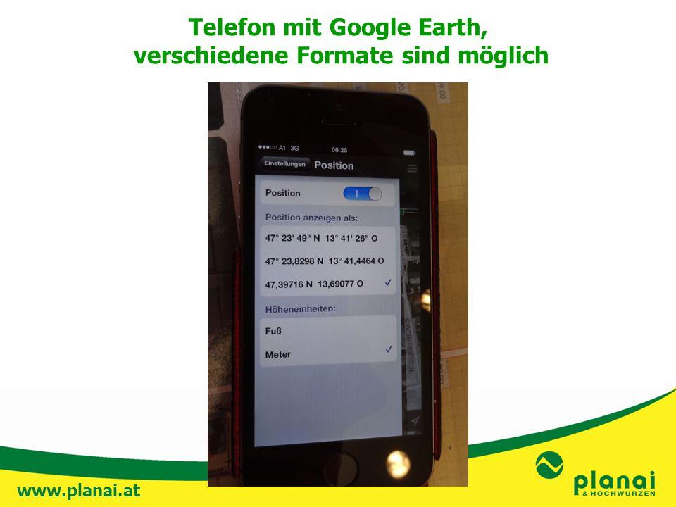 www.planai.at Telefon mit Google Earth, verschiedene Formate sind möglich