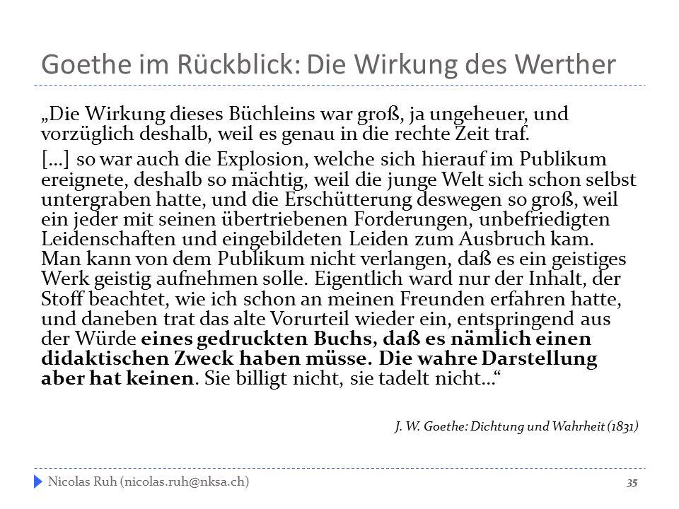 """Goethe im Rückblick: Die Wirkung des Werther """"Die Wirkung dieses Büchleins war groß, ja ungeheuer, und vorzüglich deshalb, weil es genau in die rechte"""