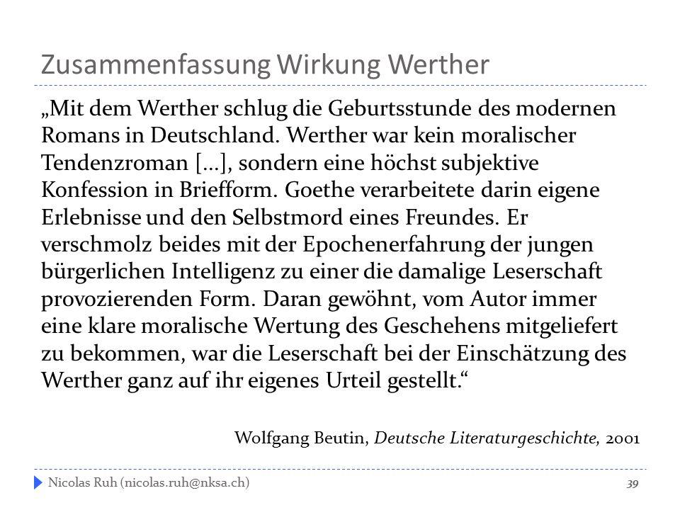 """Zusammenfassung Wirkung Werther """"Mit dem Werther schlug die Geburtsstunde des modernen Romans in Deutschland. Werther war kein moralischer Tendenzroma"""