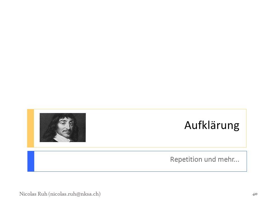 Aufklärung Repetition und mehr... 40 Nicolas Ruh (nicolas.ruh@nksa.ch)