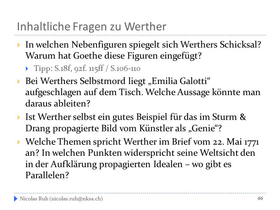 Inhaltliche Fragen zu Werther  In welchen Nebenfiguren spiegelt sich Werthers Schicksal? Warum hat Goethe diese Figuren eingefügt?  Tipp: S.18f, 92f