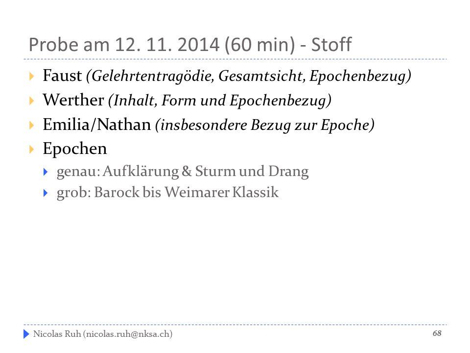 Probe am 12. 11. 2014 (60 min) - Stoff  Faust (Gelehrtentragödie, Gesamtsicht, Epochenbezug)  Werther (Inhalt, Form und Epochenbezug)  Emilia/Natha