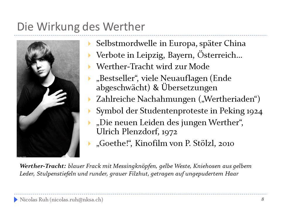 """Die Wirkung des Werther  Selbstmordwelle in Europa, später China  Verbote in Leipzig, Bayern, Österreich...  Werther-Tracht wird zur Mode  """"Bestse"""
