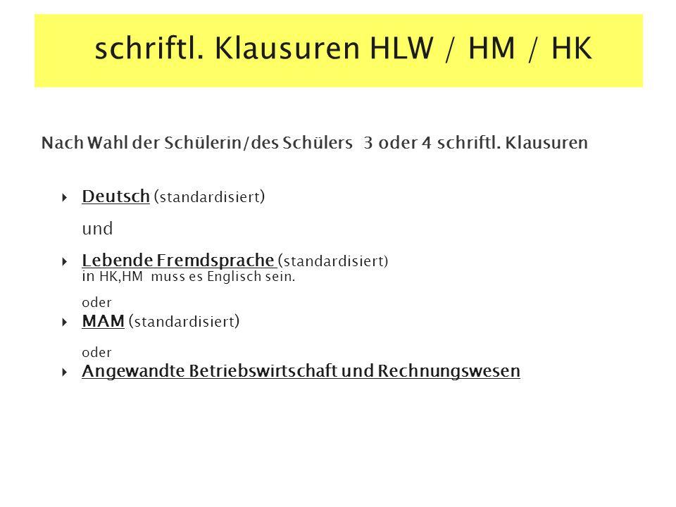 schriftl.Klausuren HLW / HM / HK Nach Wahl der Schülerin/des Schülers 3 oder 4 schriftl.