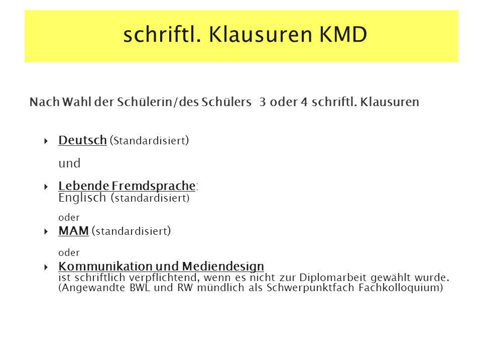 schriftl.Klausuren KMD Nach Wahl der Schülerin/des Schülers 3 oder 4 schriftl.