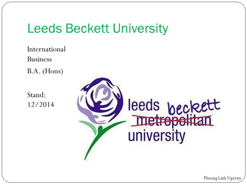 Leeds Beckett University International Business B.A. (Hons) Stand: 12/2014 Phuong Linh Nguyen