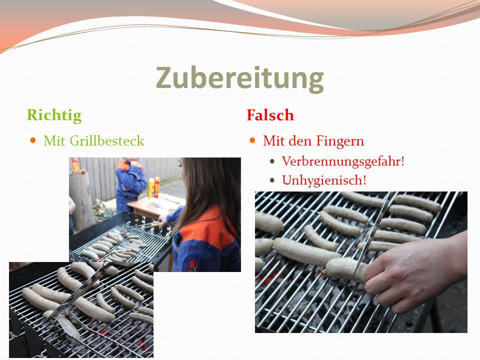 Zubereitung Richtig Falsch Mit Grillbesteck Mit den Fingern Verbrennungsgefahr! Unhygienisch!