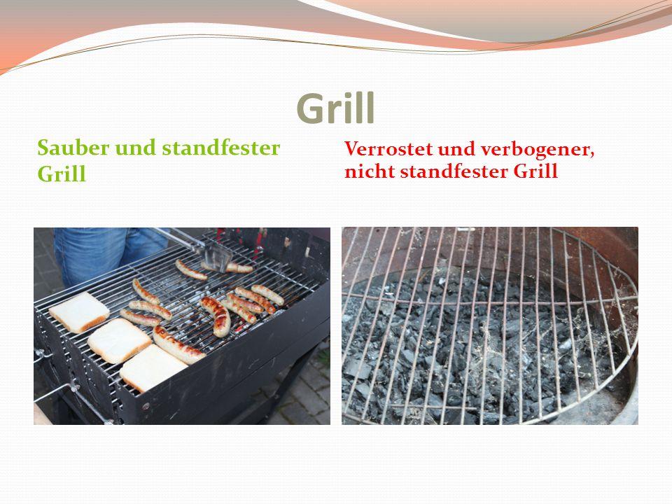 Grill Sauber und standfester Grill Verrostet und verbogener, nicht standfester Grill