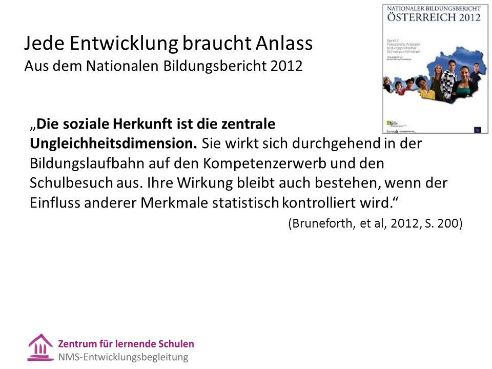 """Jede Entwicklung braucht Anlass Aus dem Nationalen Bildungsbericht 2012 """"Die soziale Herkunft ist die zentrale Ungleichheitsdimension."""