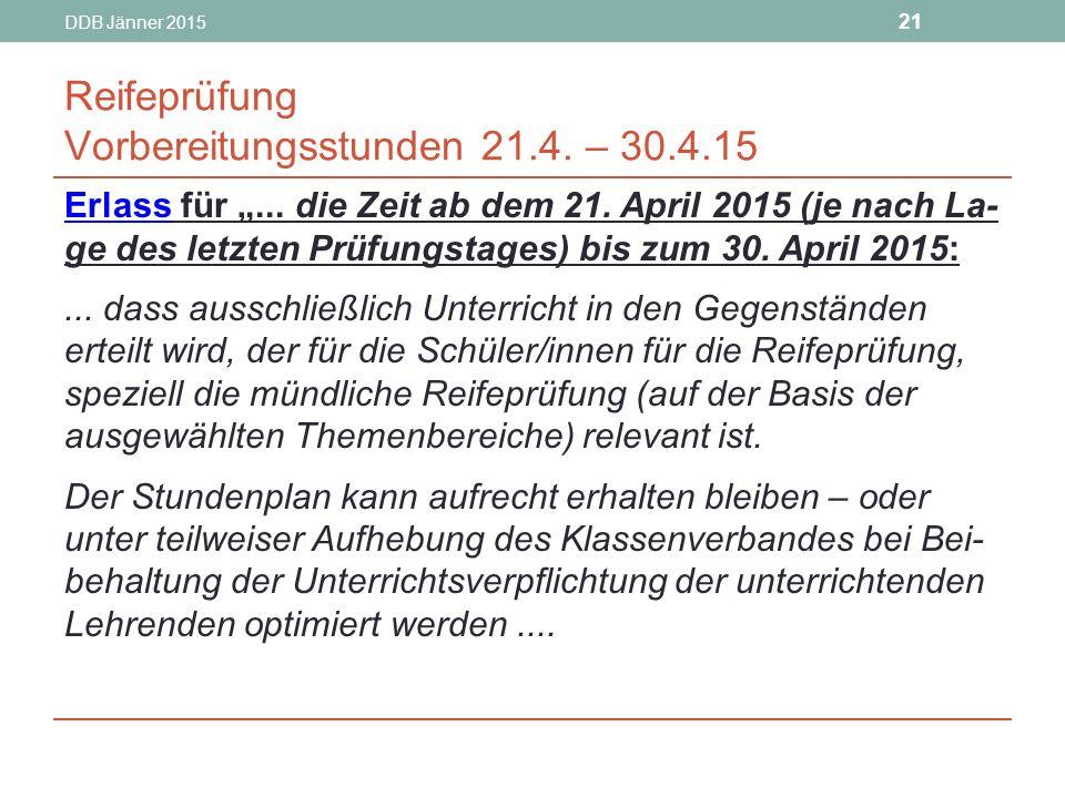DDB Jänner 2015 21 Reifeprüfung Vorbereitungsstunden 21.4.