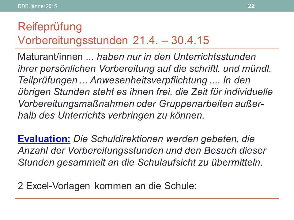 DDB Jänner 2015 22 Reifeprüfung Vorbereitungsstunden 21.4.