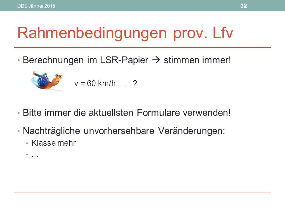DDB Jänner 2015 32 Rahmenbedingungen prov.Lfv Berechnungen im LSR-Papier  stimmen immer.