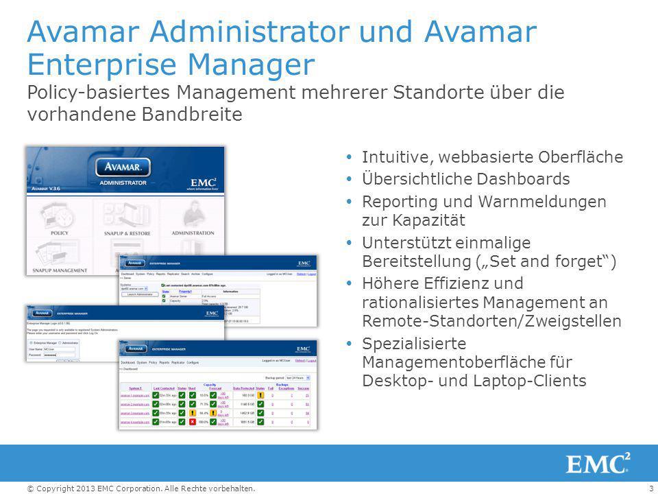3© Copyright 2013 EMC Corporation. Alle Rechte vorbehalten. Avamar Administrator und Avamar Enterprise Manager Policy-basiertes Management mehrerer St