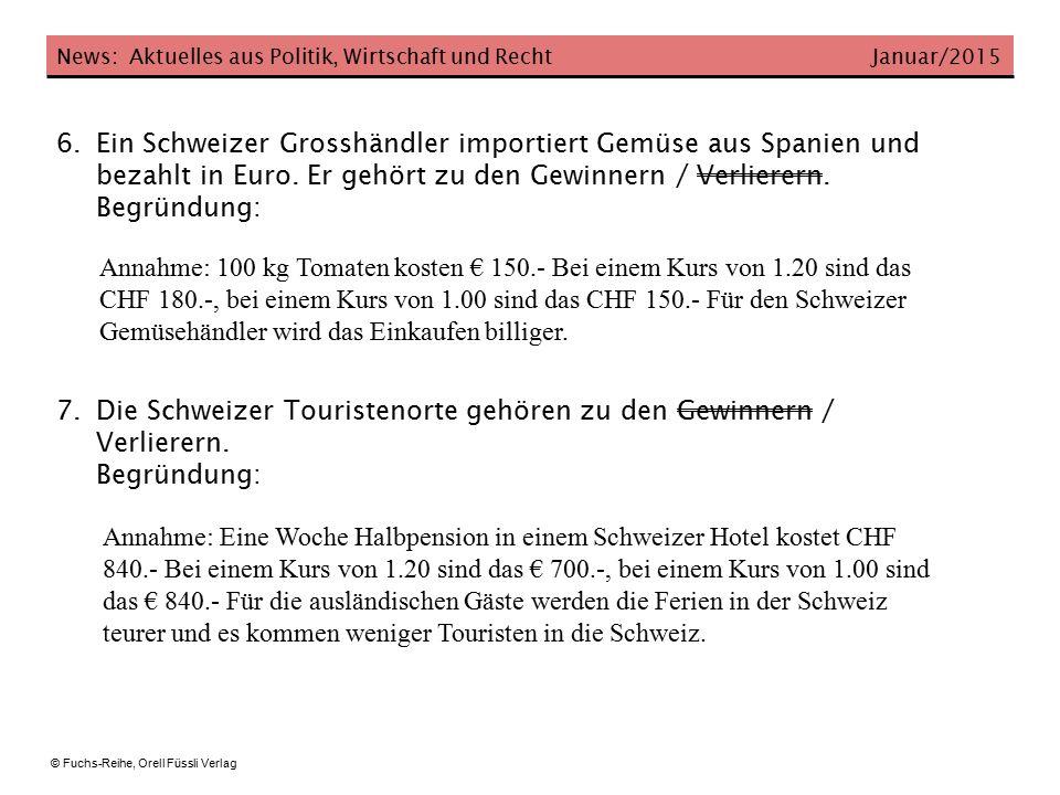 News: Aktuelles aus Politik, Wirtschaft und Recht Januar/2015 © Fuchs-Reihe, Orell Füssli Verlag 8.Nach Basel kommen täglich ca.