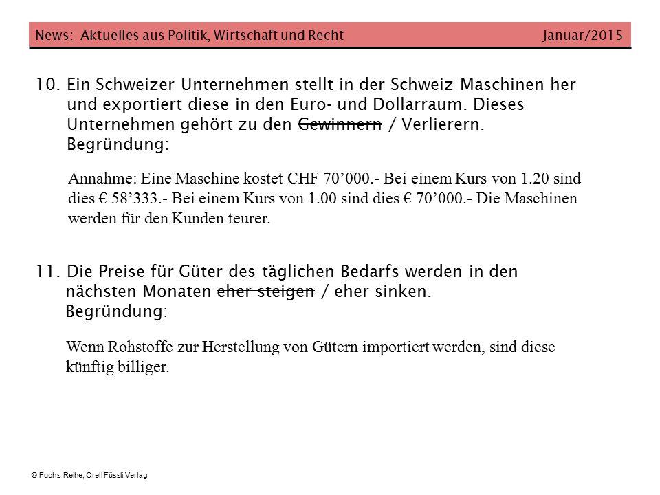 News: Aktuelles aus Politik, Wirtschaft und Recht Januar/2015 © Fuchs-Reihe, Orell Füssli Verlag Zusatzaufgaben 12.