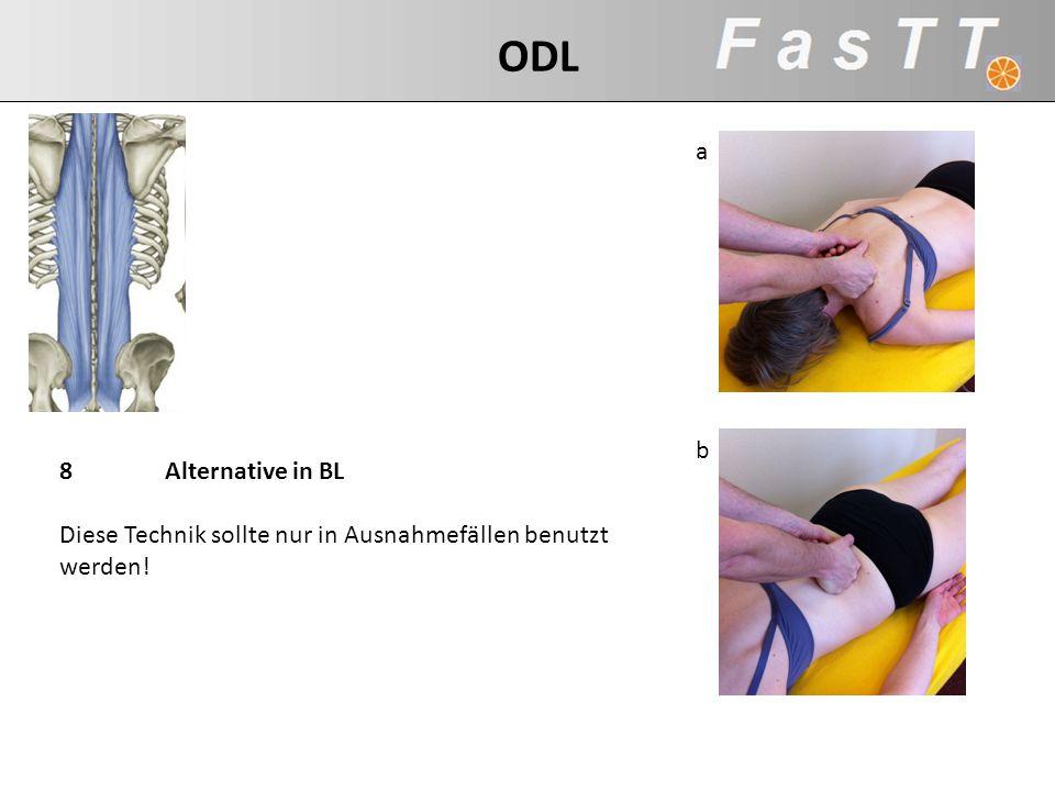 8Alternative in BL Diese Technik sollte nur in Ausnahmefällen benutzt werden! b a ODL