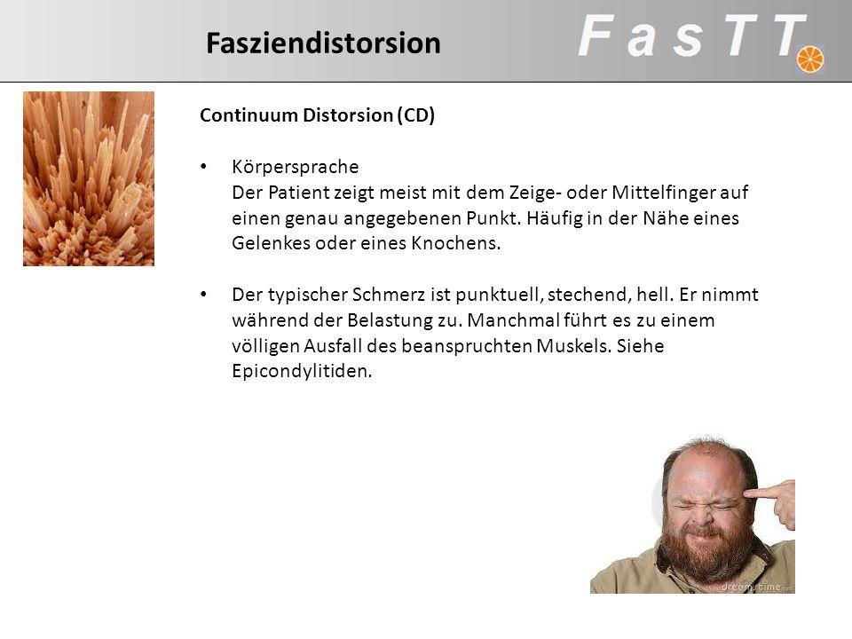 Continuum Distorsion (CD) Körpersprache Der Patient zeigt meist mit dem Zeige- oder Mittelfinger auf einen genau angegebenen Punkt. Häufig in der Nähe