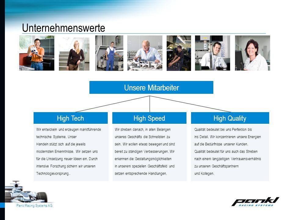 Pankl Racing Systems AG Unsere Mitarbeiter Unternehmenswerte Wir entwickeln und erzeugen marktführende technische Systeme. Unser Handeln stützt sich a