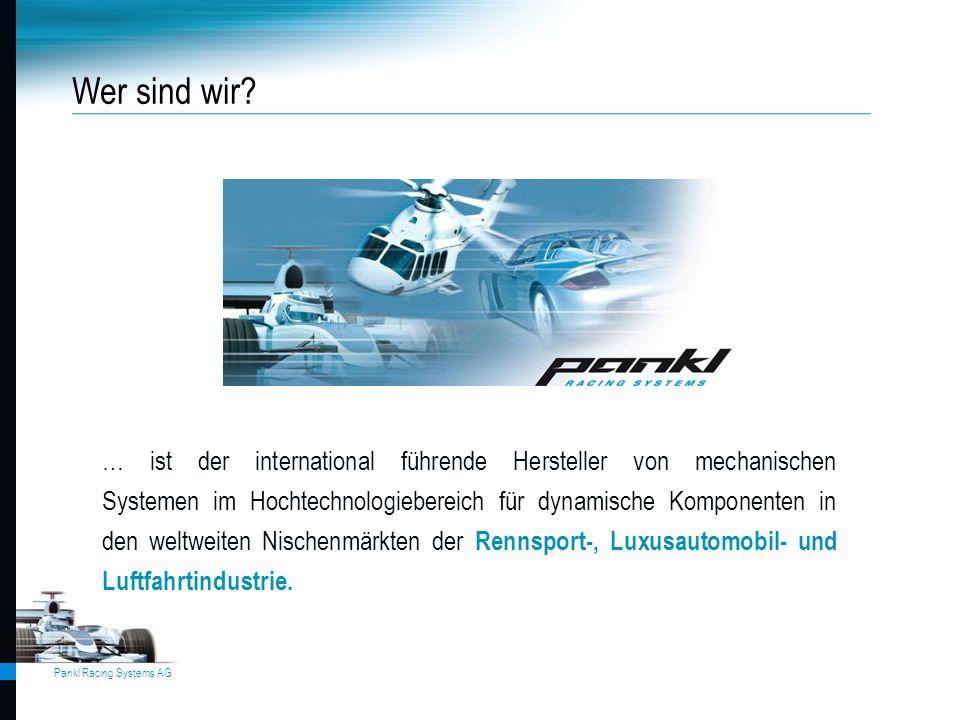 Pankl Racing Systems AG … ist der international führende Hersteller von mechanischen Systemen im Hochtechnologiebereich für dynamische Komponenten in