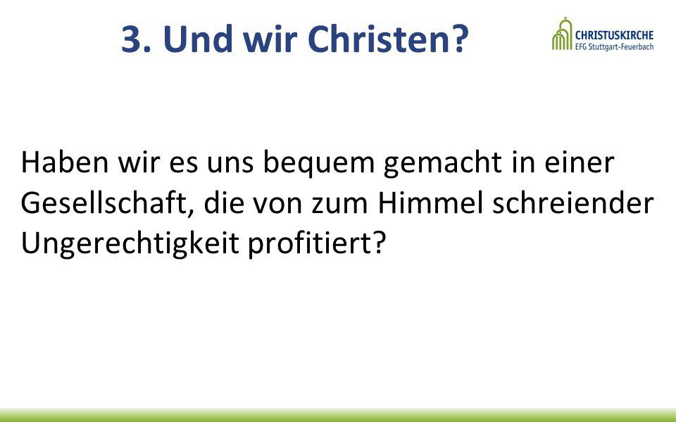 3. Und wir Christen.