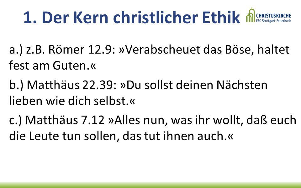 1. Der Kern christlicher Ethik a.) z.B.
