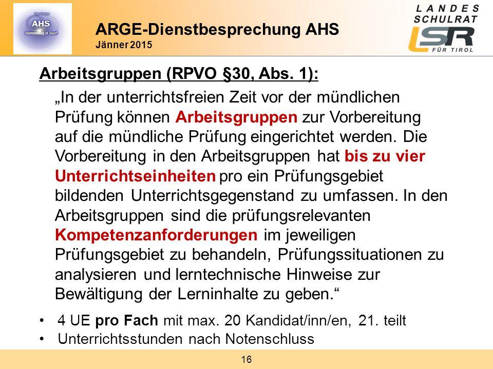 """16 Arbeitsgruppen (RPVO §30, Abs. 1): """"In der unterrichtsfreien Zeit vor der mündlichen Prüfung können Arbeitsgruppen zur Vorbereitung auf die mündlic"""