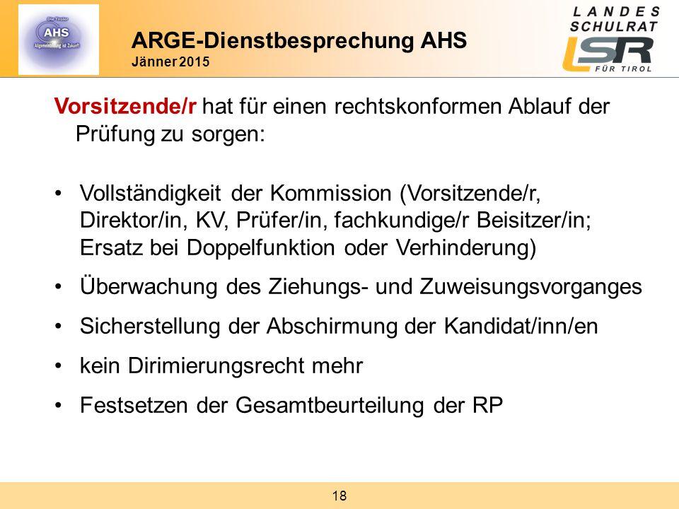 18 Vorsitzende/r hat für einen rechtskonformen Ablauf der Prüfung zu sorgen: Vollständigkeit der Kommission (Vorsitzende/r, Direktor/in, KV, Prüfer/in