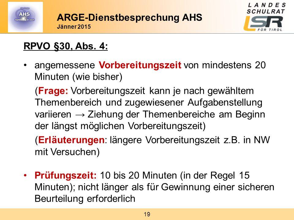 19 RPVO §30, Abs. 4: angemessene Vorbereitungszeit von mindestens 20 Minuten (wie bisher) (Frage: Vorbereitungszeit kann je nach gewähltem Themenberei