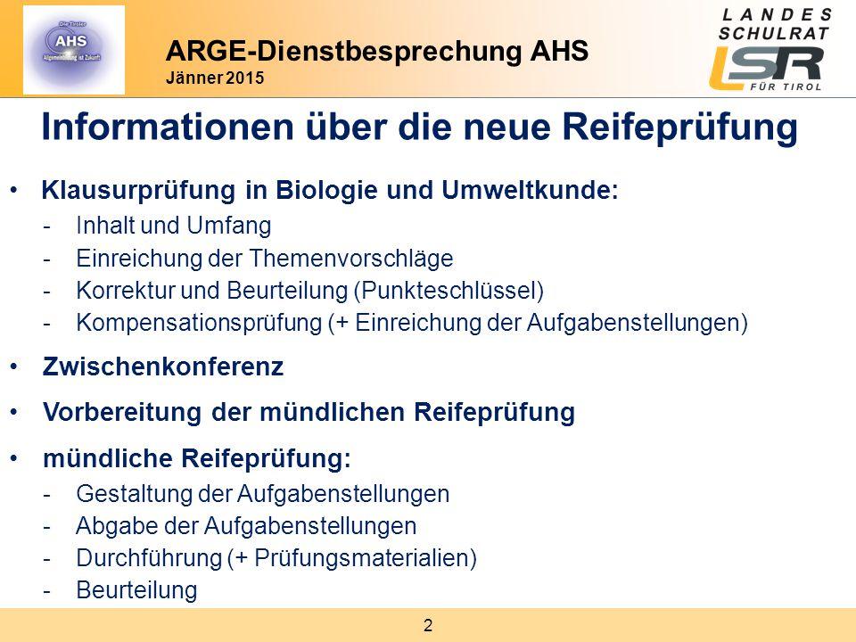 2 ARGE-Dienstbesprechung AHS Jänner 2015 Informationen über die neue Reifeprüfung Klausurprüfung in Biologie und Umweltkunde: -Inhalt und Umfang -Einr